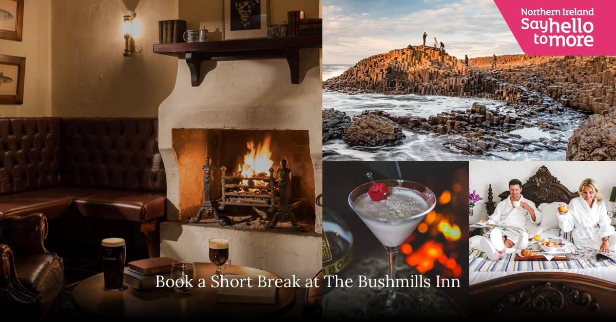Say Hello to More at The Bushmills Inn…